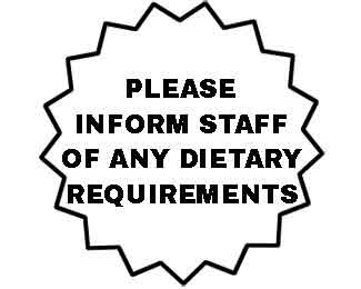 Please inform staff of any dietary requirements